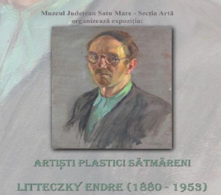 """Expoziție """"Artiști plastici sătmăreni: LITTECZKY ENDRE"""""""