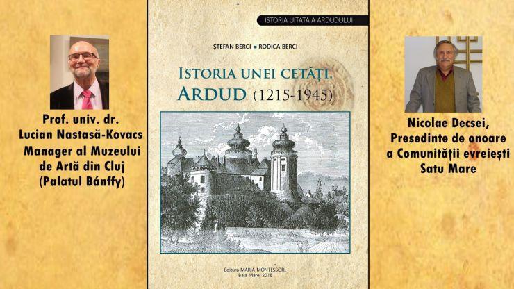 """Lansare de carte la Ardud: """"Istoria unei cetăți 1215-1945"""""""