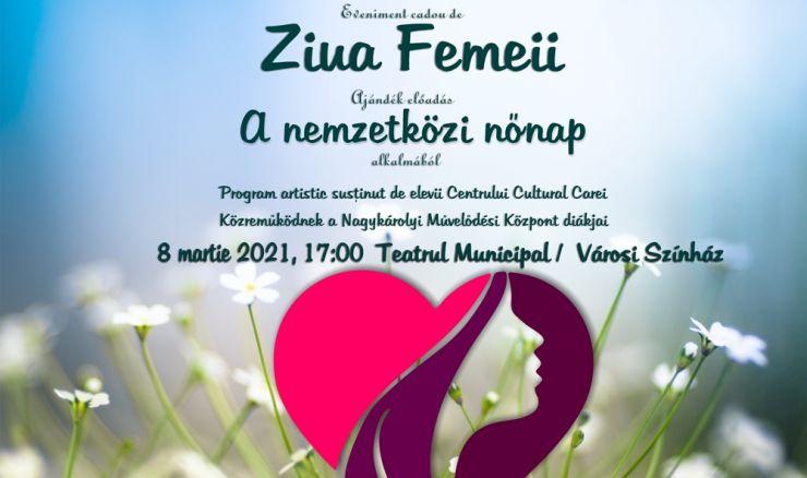 Eveniment dedicat Zilei Internaționale a Femeii, la Teatrul Municipal Carei