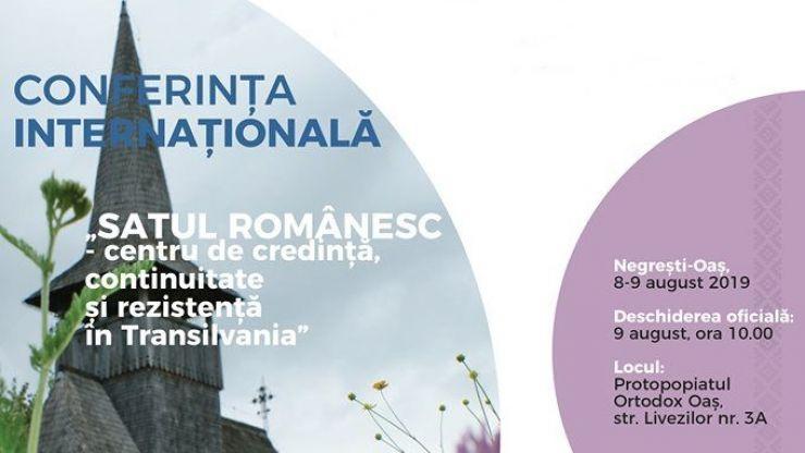 """Conferința Internațională """"Satul Românesc – centru de credință, continuitate și rezistență în Transilvania"""", la Negrești-Oaș"""