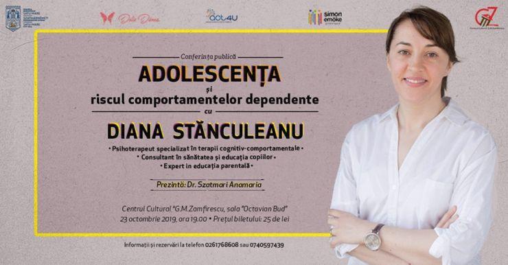 Adolescența și riscul comportamentelor dependente, conferința publică cu Diana Stănculeanu