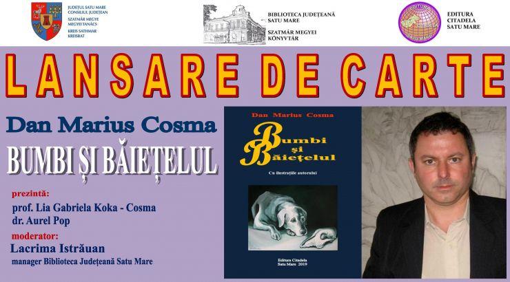"""Eveniment la Biblioteca Județeană Satu Mare: Dan Marius Cosma își lansează romanul """"Bumbi și Băiețelul"""""""